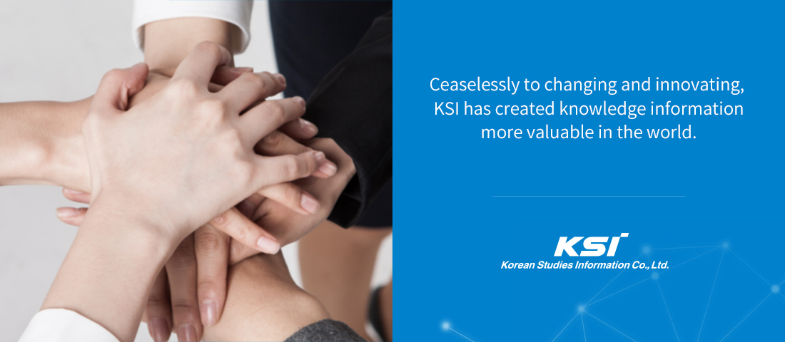Ceaselessly changing and innovating, KSI has made knowledge information more value in the world.
